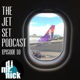 Jet Set Podcast 10