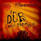 Killamanselector in DUB mix tape #2