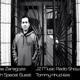 Jose Zaragoza - JZ Music Radio Show #16 With Special Guest Tommy Knuckles