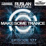 Ruslan Radriges - Make Some Trance 177 (Radio Show)