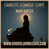 Guido's Lounge Cafe Broadcast 0334 Night Breeze (20180727)