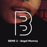 BEME2 - Angel Monroy