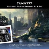 Crrow777 - Anything Worth Knowing Is A Lie