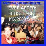 EVER AFTER: The Best House Music Mix 2000's (Fathers Day Edition)