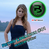 *ATTENTION* Retro Location #01 mixed by B-Way
