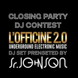 Officine Closing Party Contest - Sr.Johnson