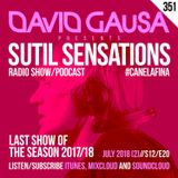 Sutil Sensations Radio/Podcast #351 - Last show of the season 2017/18 with #HotBeats & #CanelaFina!