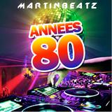 Martinbeatz - Années 80 Promo Mix