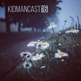 Kidmancast 16 - Future Garage Mix