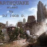Earthquake mixed by DJ Igor D. (guest mix for TimeToProgress with Felipe Bittel)