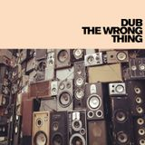 dub the wrong thing - März-2018