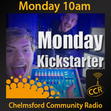 Monday Kickstarter - @CCRKickstarter - Curtis and Rob - 27/10/14 - Chelmsford Community Radio