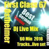 First Class 67 ..Ostheimer New 2016 Techno.....60min DJ Live Set ...Tracklist on !