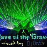 Rave til the Grave mini mix