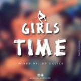 GIRLS TIME [EXPLICIT] - MIXED BY DJ CALICO