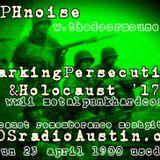 Marking Persecution Holocaust 17 KAOS radio Austin Mosh Pit Hell Metal Punk Hardcore w doormouse dmf