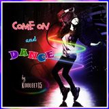 Come On And Dance