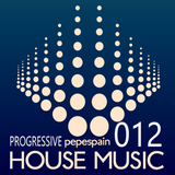 HOUSE MIX 012 <progressive house by pepespain>