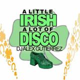 A Little Irish A Lot of Disco by DJ Alex Gutierrez