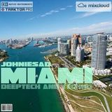 Johniesad - Miami - deeptech session