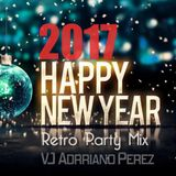 VJ Adrriano Perez - 2017 New Year Retro Party Mix