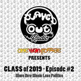 One Man Possee - Class of 2019 Episode #2