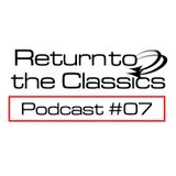 Return To The Classics #07 - Podcast