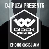 DJ PUZA PRESENTS - BLACK DELUXE EPISODE 004 - SPECIAL GUEST DJ JAM (USA)
