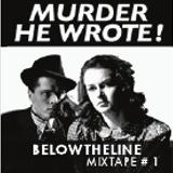 BTL Mixtape #01 - Murder He Wrote