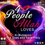 4 People Allah Loves - The Mutaqoon (The Ones Who Have Piety)