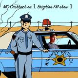 1 Brighton FM, MC Cashback show 1