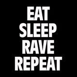 eat sleep rave repeat #4