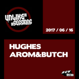 Unlike Sessions 2017 Jun 16 - Hughes - Guests : Arom & Butch