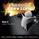 Mick D - Freedom Sessions, June, 2015.