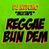 DJ Nitcho - Mixtape REGGAE BUN DEM - 100% Vinyl (2012)