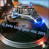 dj pete loop year mix 2015