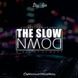 DJ Moky - The Slow Down Mixtape - VOL 1.