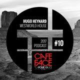 2017 Podcast #10 - Westworld House - The CAFE FACE Soundtrack
