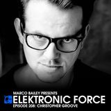 Elektronic Force Podcast 208 with Christopher Groove