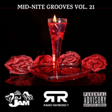 MID-NITE GROOVES VOL. 21 - 2/14/2019 Hosted by Radio Raymond T
