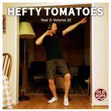 Hefty Tomatoes Year 2: Volume 22 (27/05/18)