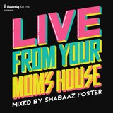 LIVE From Your Mom's House (mixed by Shabaaz Foster)