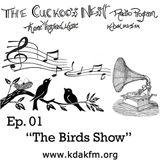 Cuckoo's Nest Ep. 1 The Bird Show
