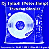 Dj Splash (Peter Sharp) - Thursday Classics - House classics 2000 @ Petőfi rádió 2016.07.14. part2