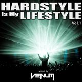 Hardstyle Is My Lifestyle Vol.1 (Mixed By VENUM)
