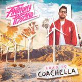 DJ Anthony Pisano - Road to Coachella Mix