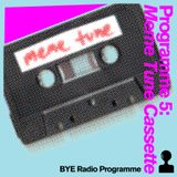 "The BYE Radio Show 5 - ""Meme Tune Cassette"""