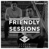 2F Friendly Sessions, Ep. 25 (Includes Justin Caruso Guest Mix)