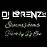 Dj Lorenzo Show #13(bonus track by DJ EKE)