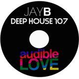 Jay-B - Deep House 107